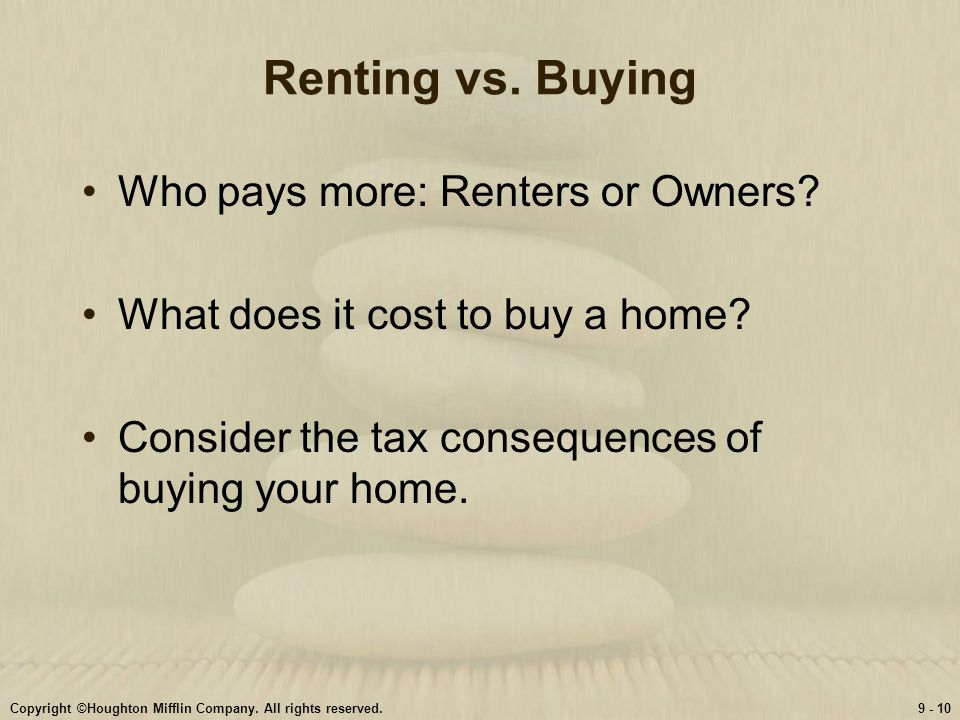 Renting vs. Buying Who pays more: Renters or Owners