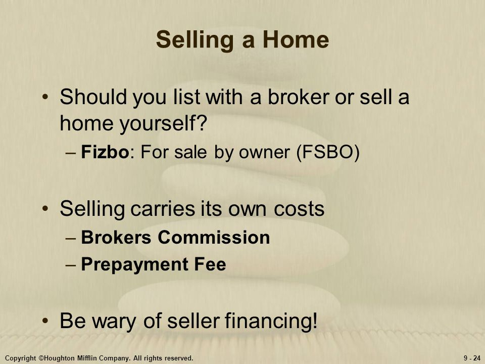 Selling a Home Should you list with a broker or sell a home yourself