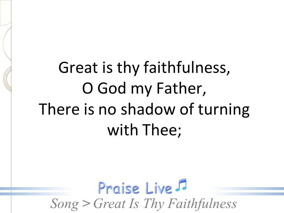 Great Is Thy Faithfulness (SDA Hymn 100) - ppt download