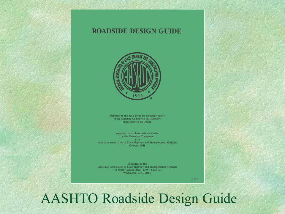 you could learn a lot about guardrail from a dummy ppt video rh slideplayer com aashto roadside design guide 13 aashto roadside design guidelines 2011