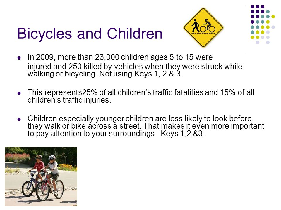Bicycles and Children In 2009, more than 23,000 children ages 5 to 15 were.