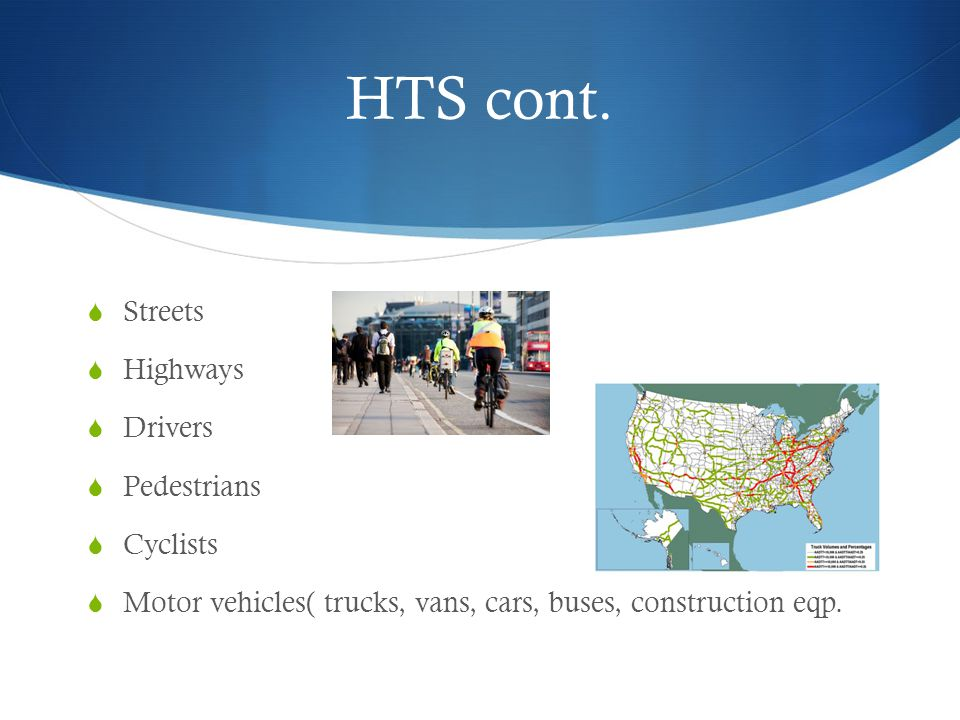 HTS cont. Streets Highways Drivers Pedestrians Cyclists