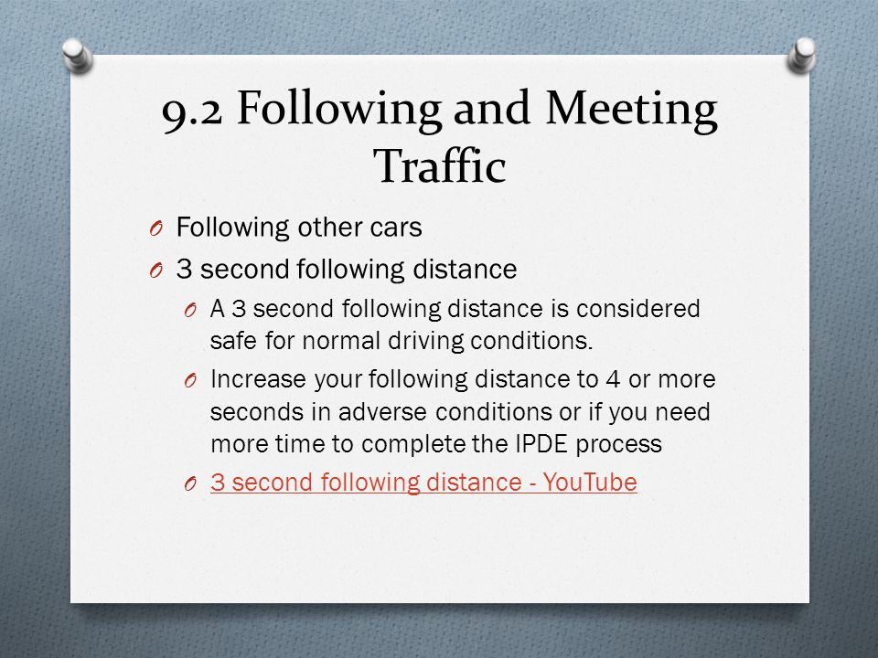 9.2 Following and Meeting Traffic