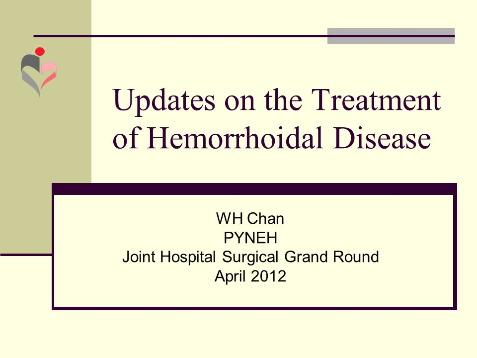 Updates on the Treatment of Hemorrhoidal Disease