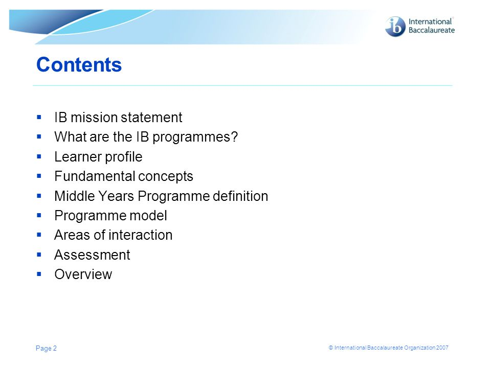 Contents IB mission statement What are the IB programmes