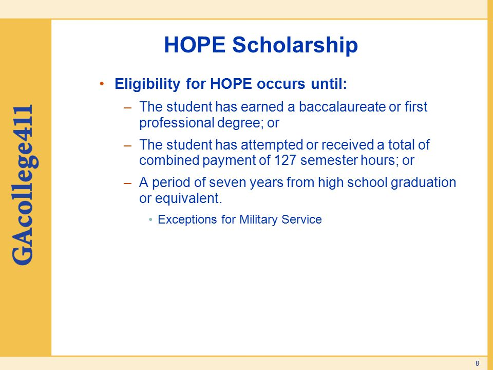 HOPE Scholarship Eligibility for HOPE occurs until: