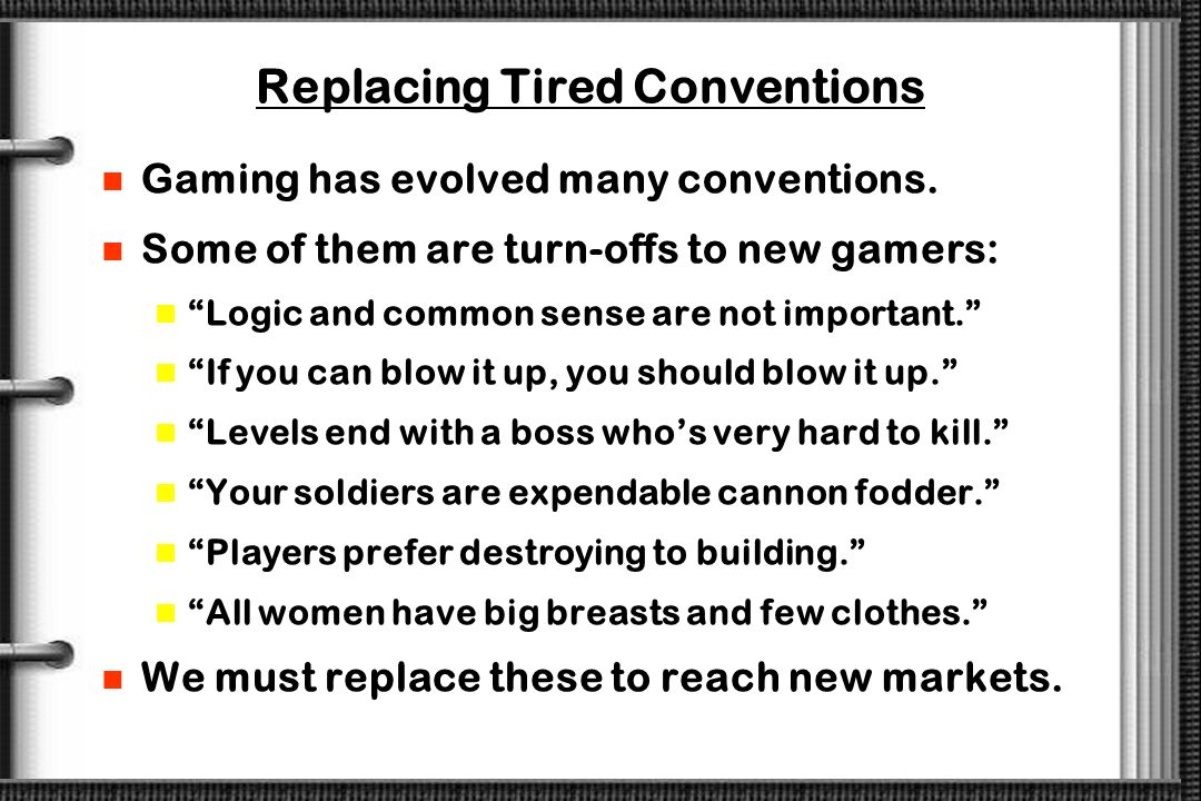 Replacing Tired Conventions