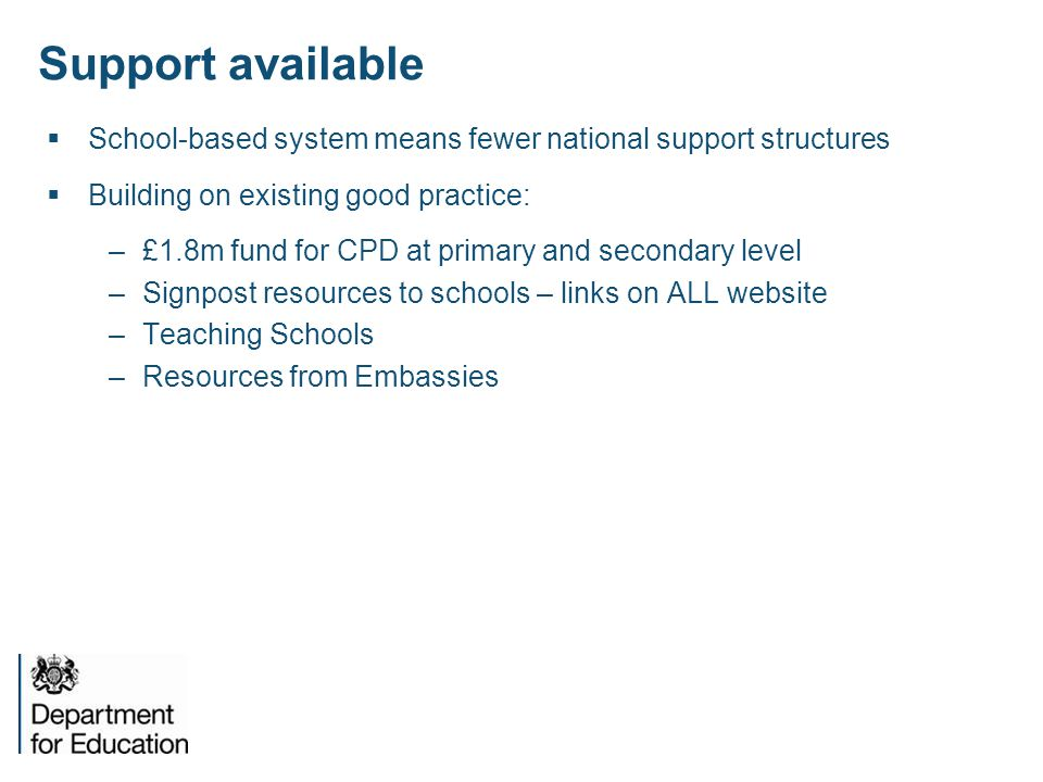 Support available School-based system means fewer national support structures. Building on existing good practice:
