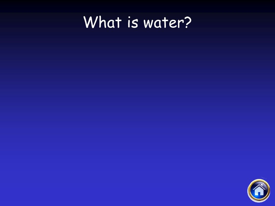 Sacraments Jeopardy 4/12/2017 What is water