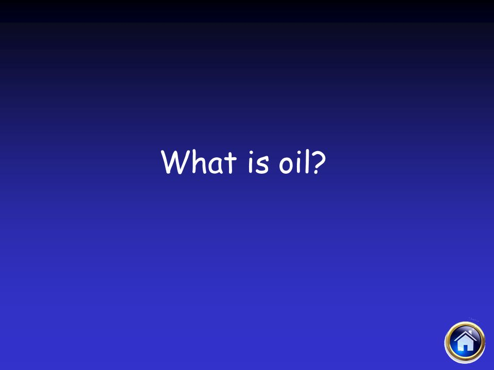 Sacraments Jeopardy 4/12/2017 What is oil