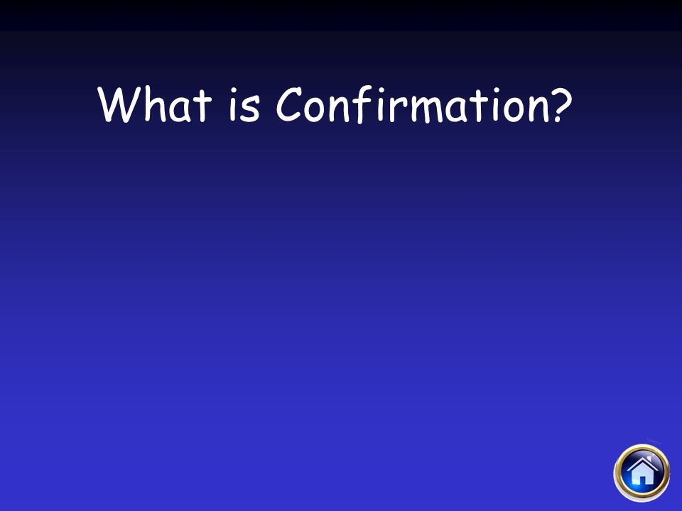 Sacraments Jeopardy 4/12/2017 What is Confirmation