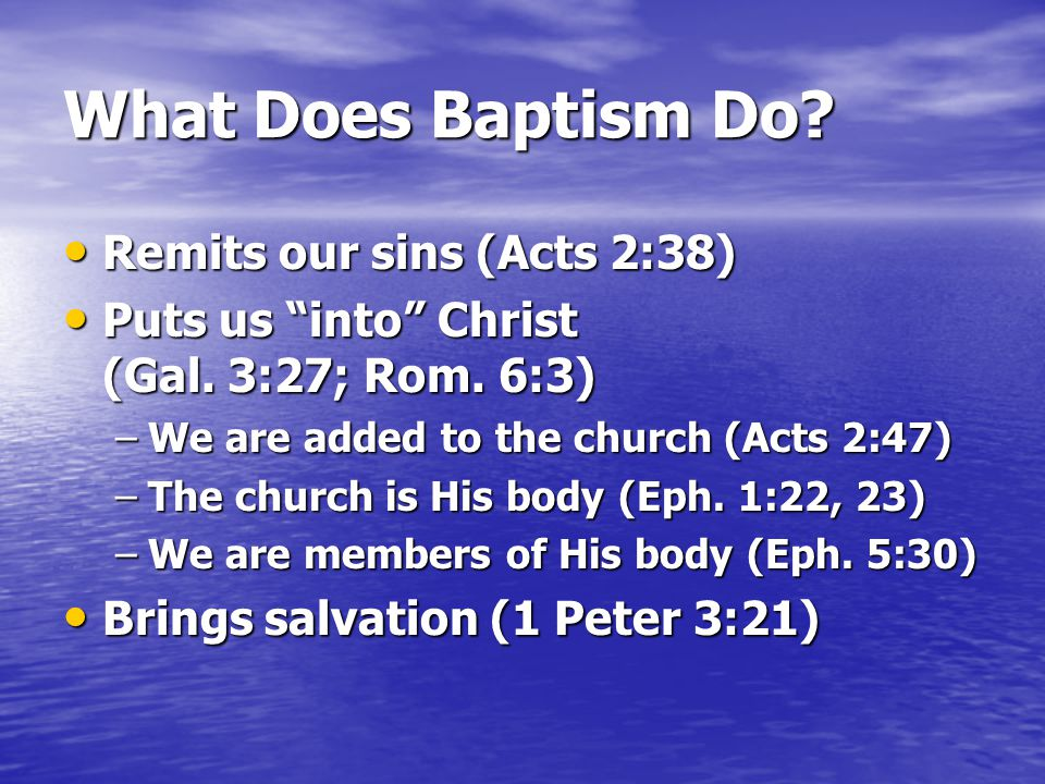 What Does Baptism Do Remits our sins (Acts 2:38)