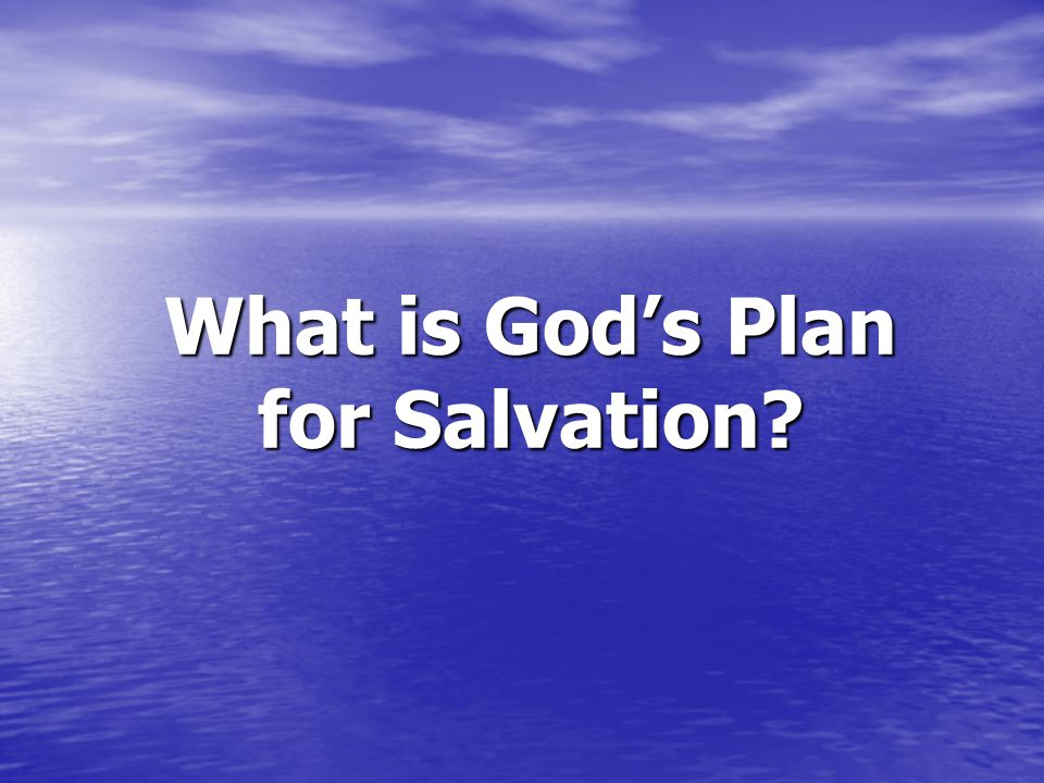 What is God's Plan for Salvation