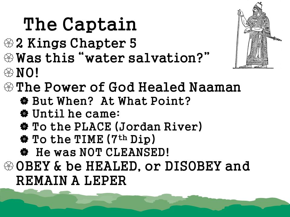 The Captain 2 Kings Chapter 5 Was this water salvation NO!