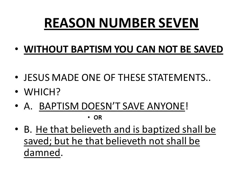 REASON NUMBER SEVEN WITHOUT BAPTISM YOU CAN NOT BE SAVED