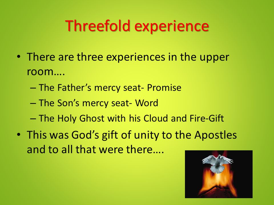 Threefold experience There are three experiences in the upper room….