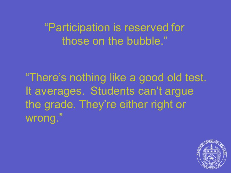Participation is reserved for those on the bubble.