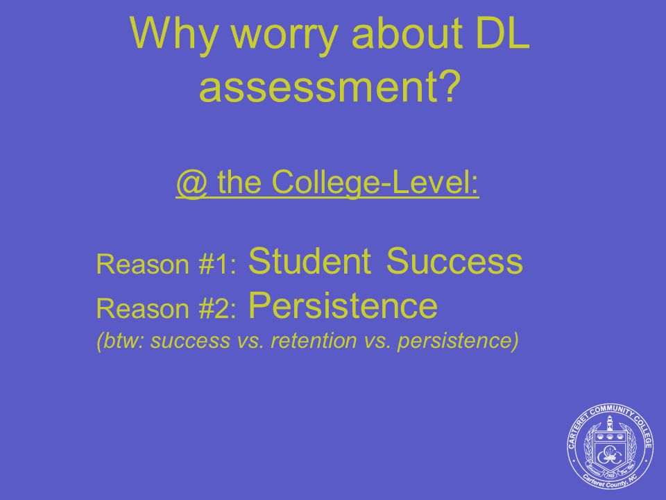 Why worry about DL assessment