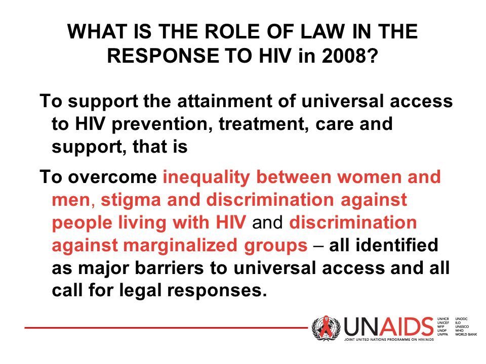 WHAT IS THE ROLE OF LAW IN THE RESPONSE TO HIV in 2008