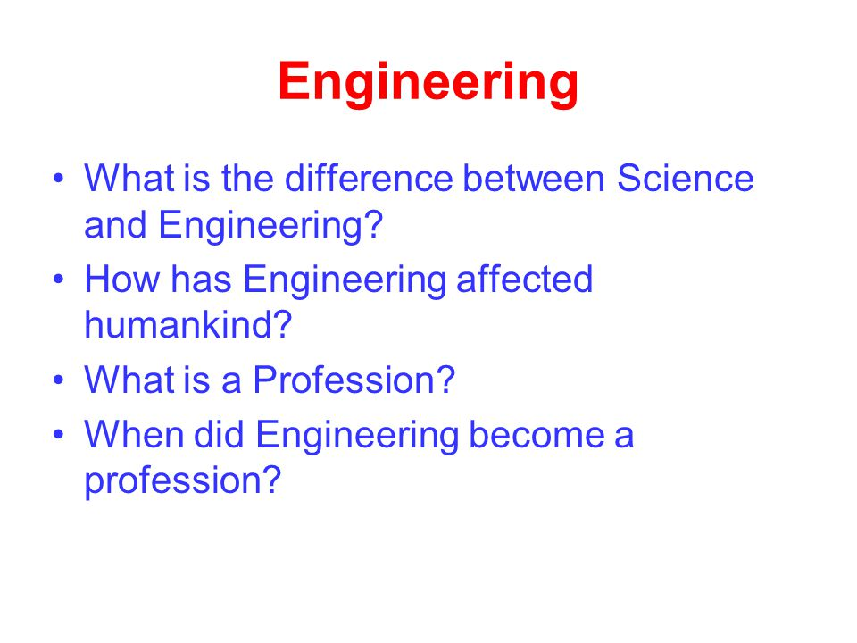 Engineering What is the difference between Science and Engineering