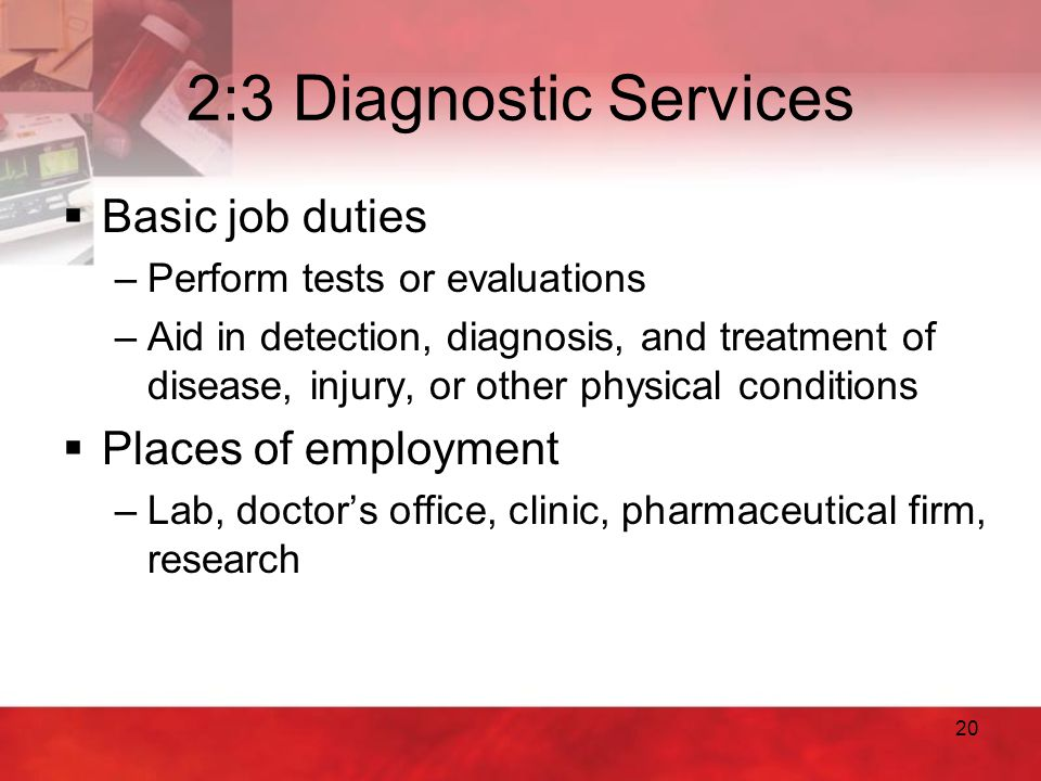 2:3 Diagnostic Services Basic job duties Places of employment