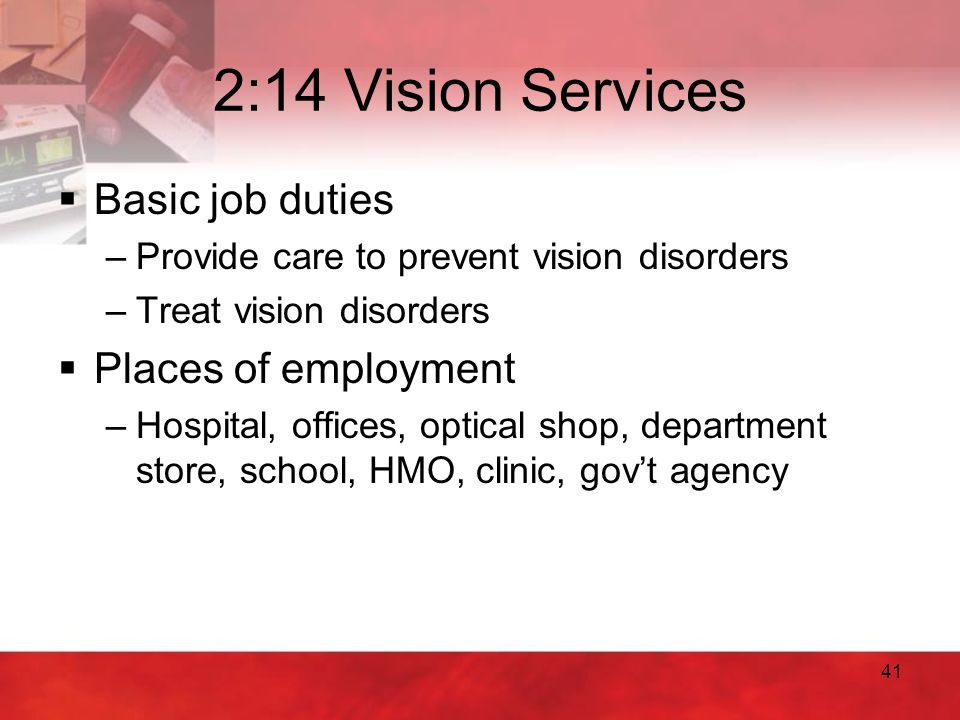 2:14 Vision Services Basic job duties Places of employment