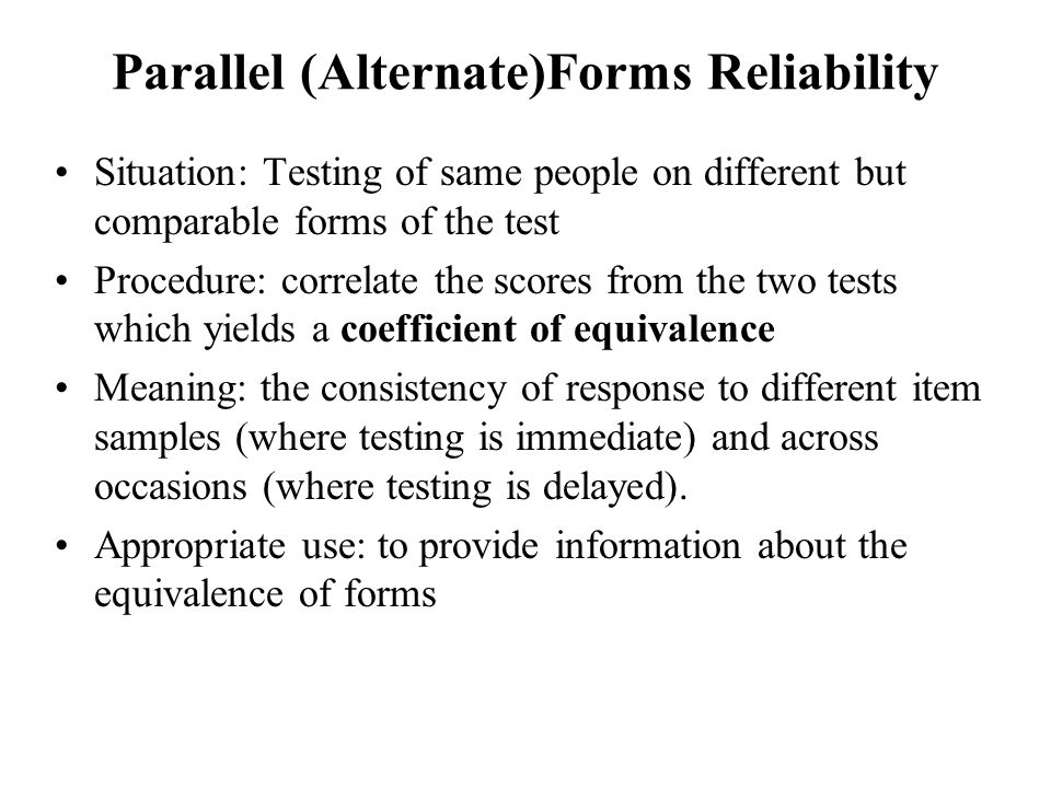 Parallel (Alternate)Forms Reliability