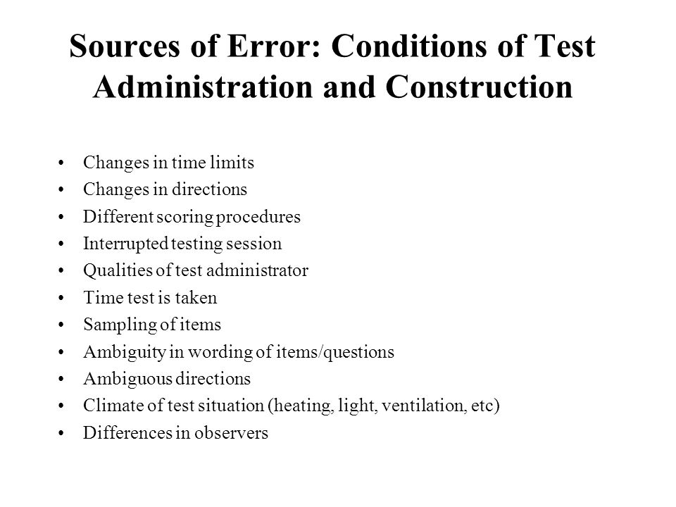 Sources of Error: Conditions of Test Administration and Construction