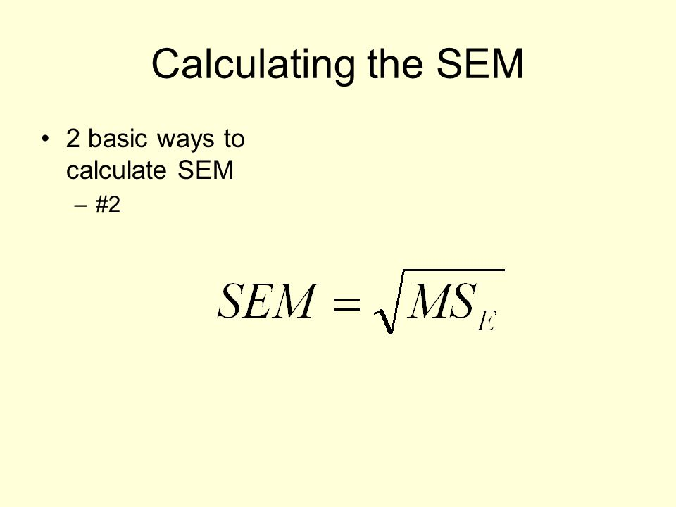 Calculating the SEM 2 basic ways to calculate SEM #2