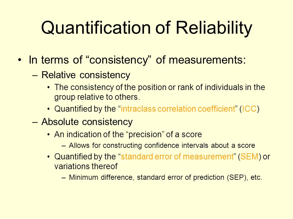 Quantification of Reliability
