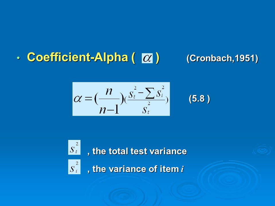Coefficient-Alpha ( ) (Cronbach,1951)