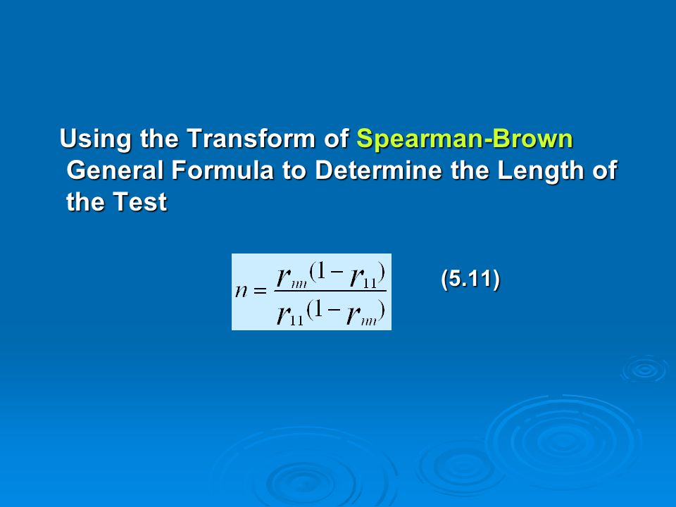 Using the Transform of Spearman-Brown General Formula to Determine the Length of the Test