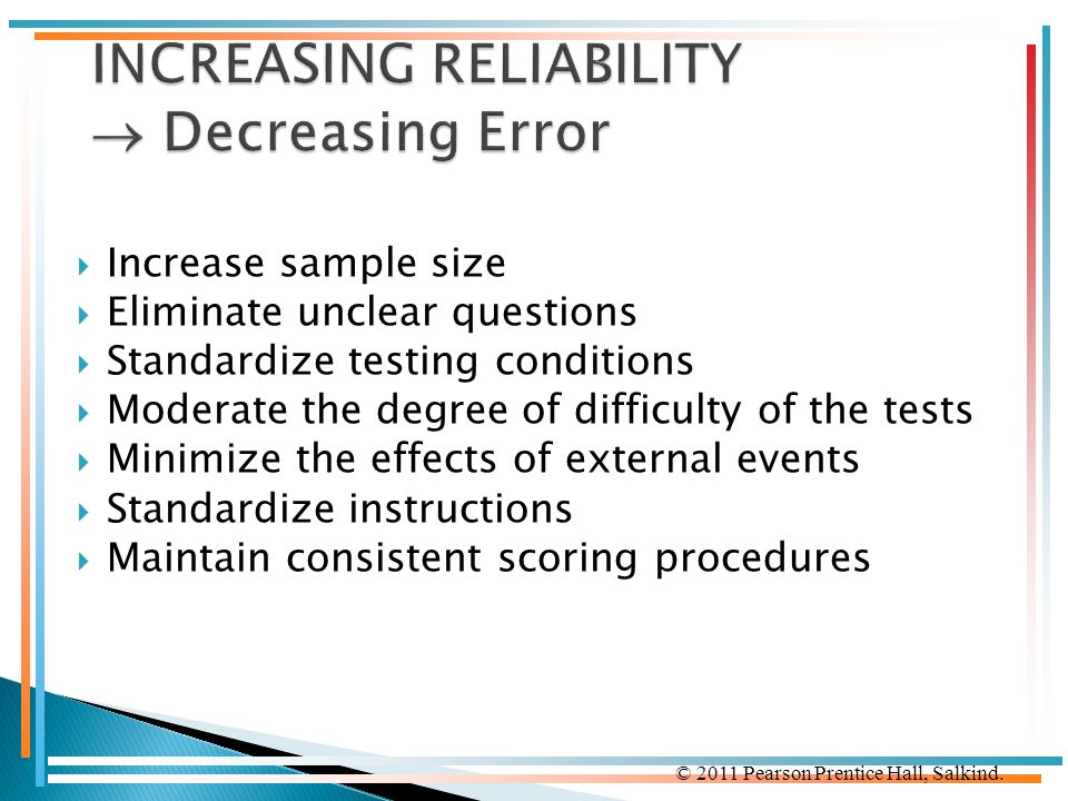 INCREASING RELIABILITY  Decreasing Error