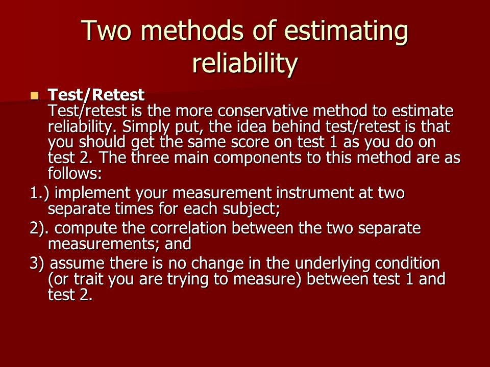 Two methods of estimating reliability