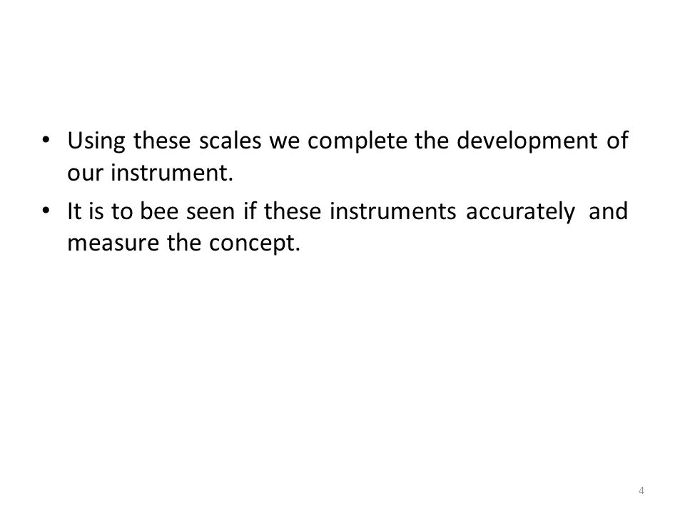 Using these scales we complete the development of our instrument.