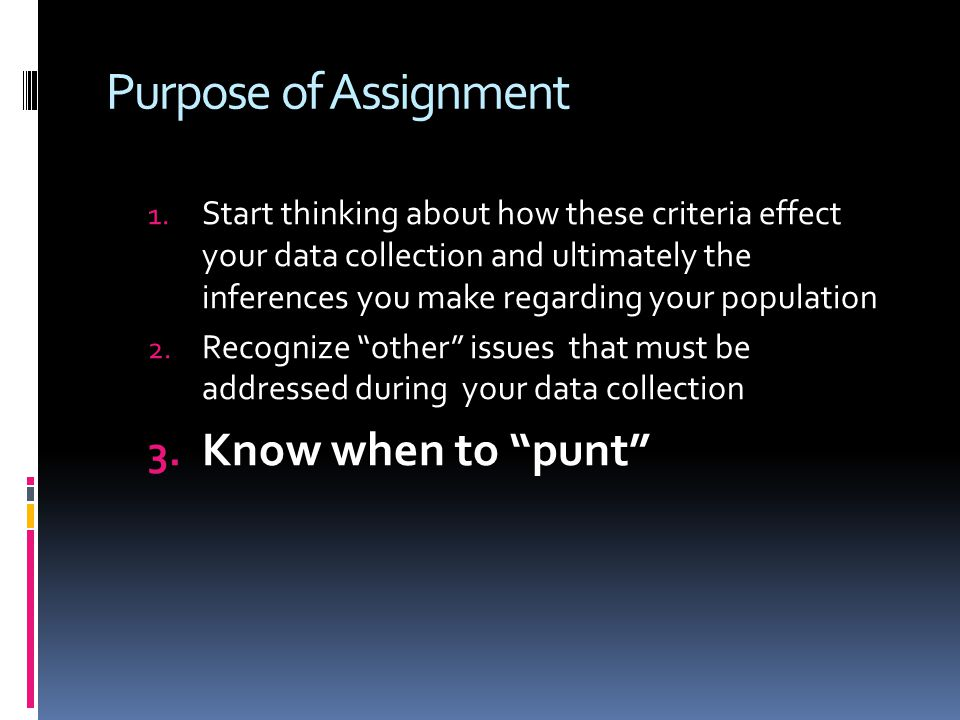 Purpose of Assignment Know when to punt