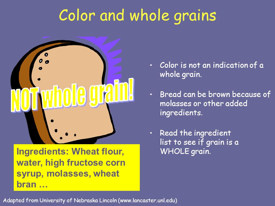 Color and whole grains NOT whole grain!
