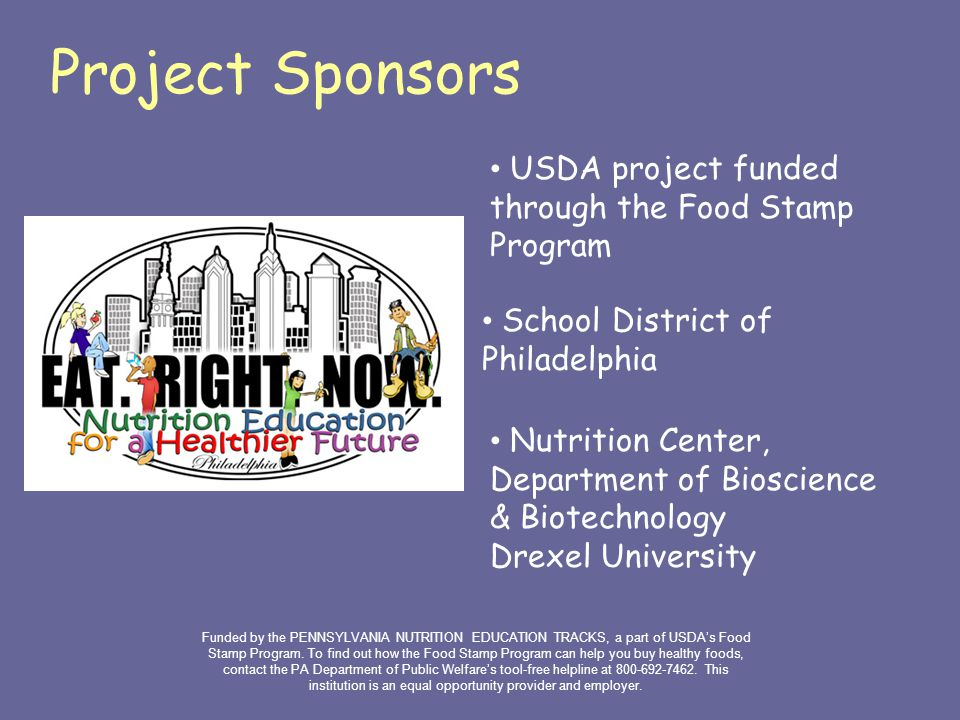 Project Sponsors USDA project funded through the Food Stamp Program