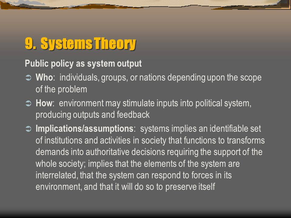 9. Systems Theory Public policy as system output