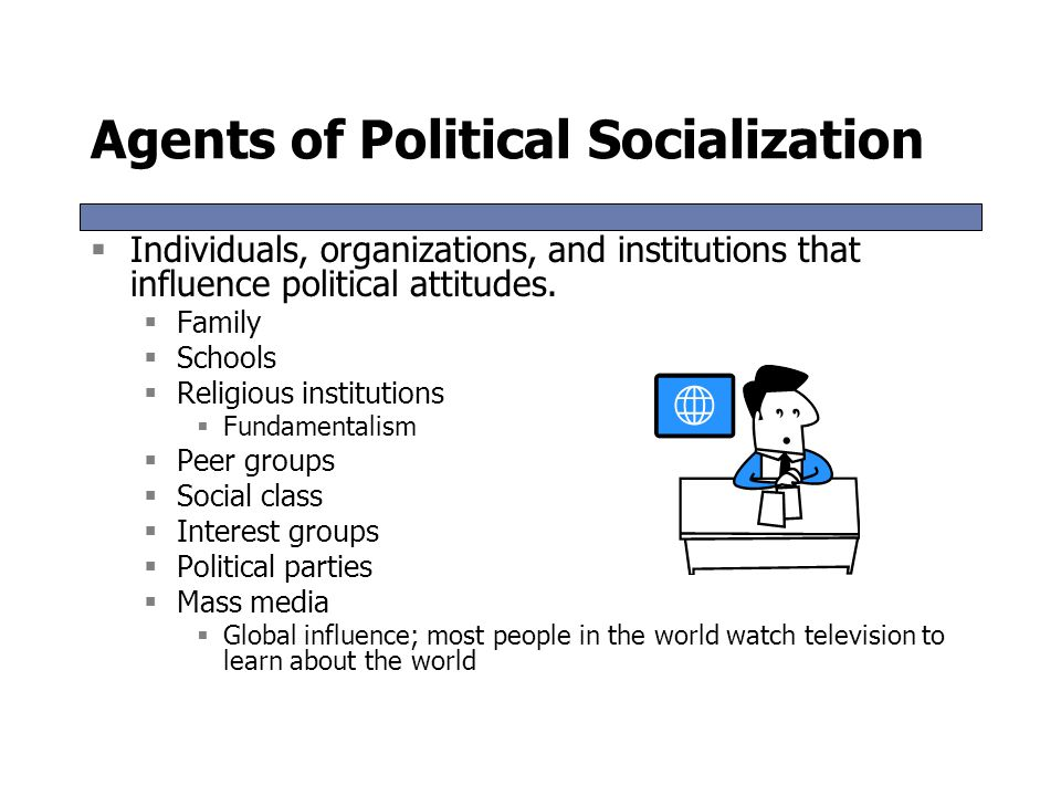 major agents of political socialization