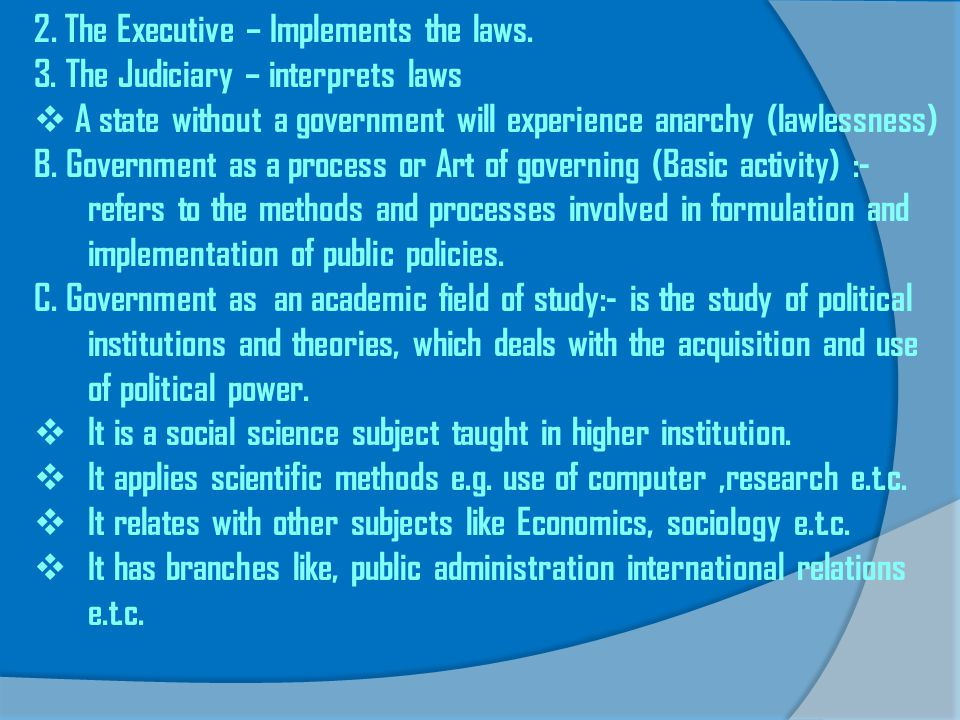 2. The Executive – Implements the laws.