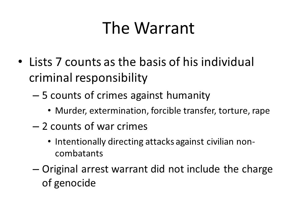 The Warrant Lists 7 counts as the basis of his individual criminal responsibility. 5 counts of crimes against humanity.