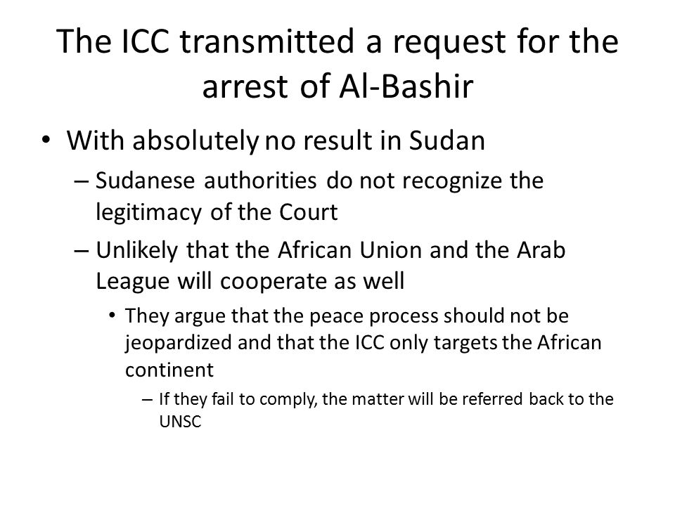 The ICC transmitted a request for the arrest of Al-Bashir