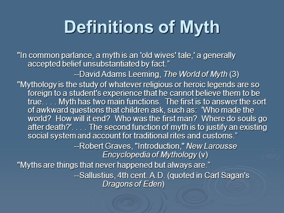 the history and definition of myth and legends Define myths and distinguish them from other narrative forms interpret a myth using euhemerist or historicist theory different theories of myth offer different and sometimes incompatible definitions of myths when i began to write my history i was inclined to count these legends as foolishness, but.