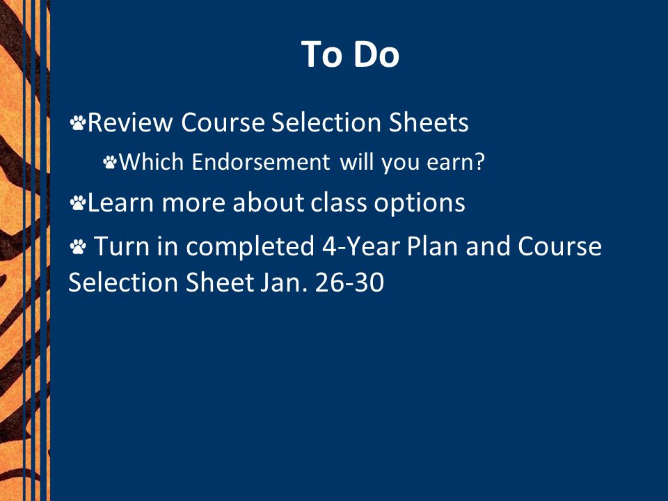 To Do Review Course Selection Sheets Learn more about class options