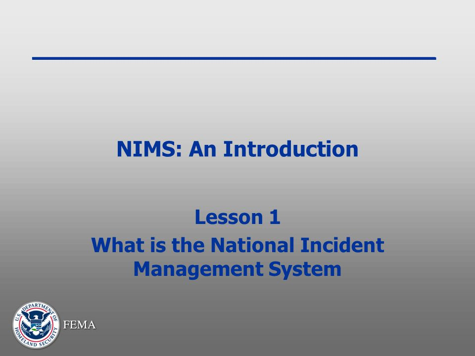 Lesson 1 What is the National Incident Management System