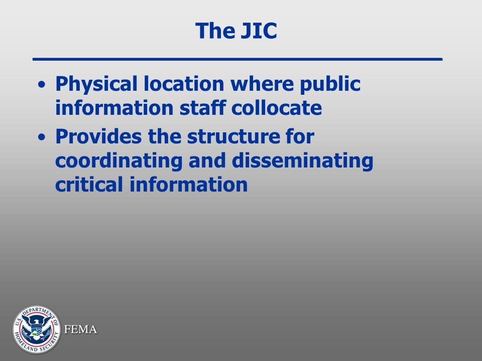 The JIC Physical location where public information staff collocate