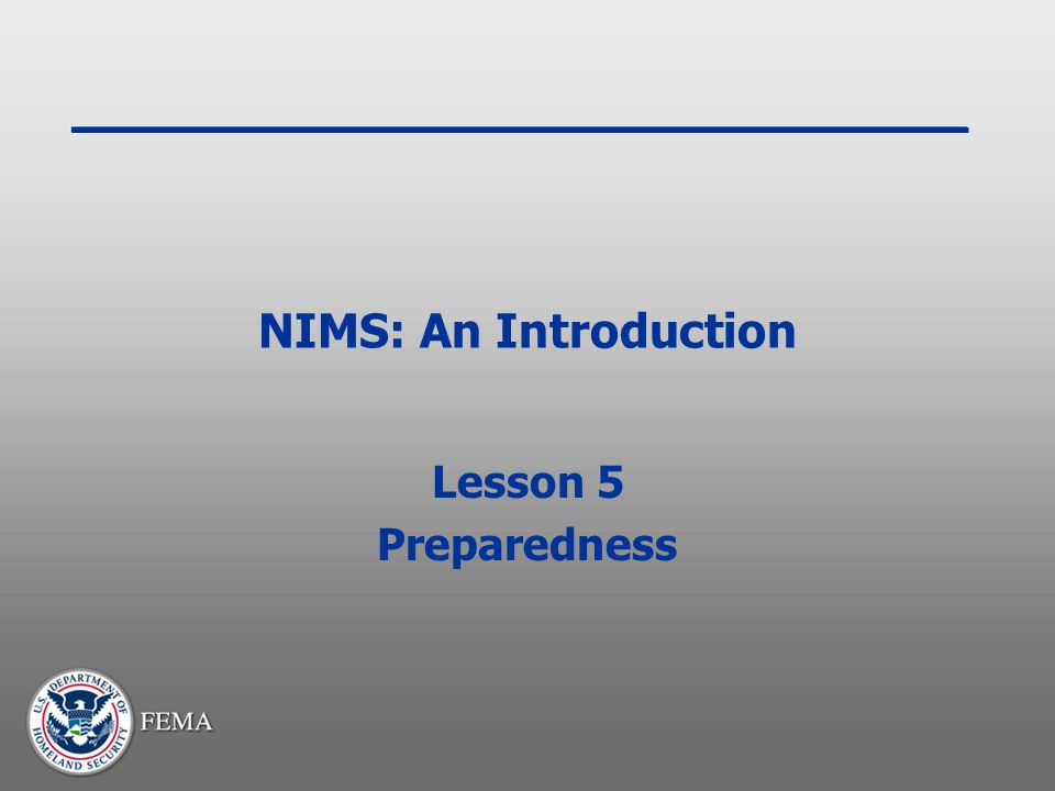 NIMS: An Introduction Lesson 5 Preparedness