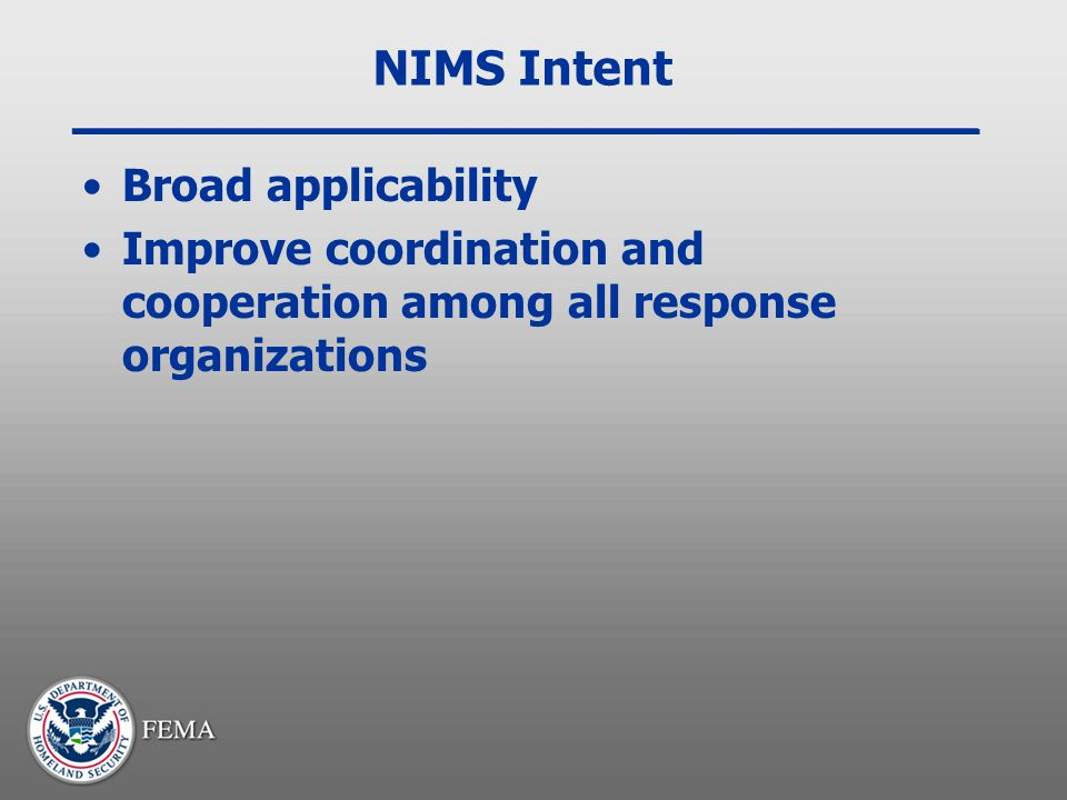 NIMS Intent Broad applicability