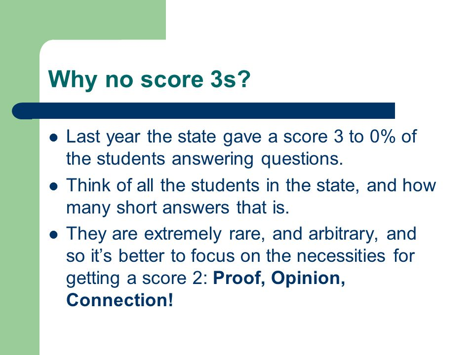 Why no score 3s Last year the state gave a score 3 to 0% of the students answering questions.